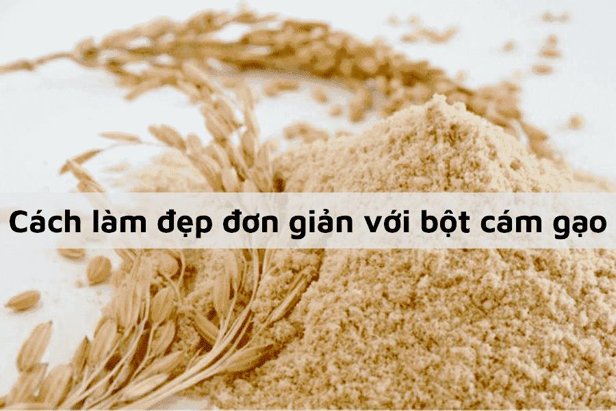 Bột cám gạo là gì? Bật mí những cách làm đẹp cùng bột cám có thể bạn chưa biết